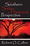 Collins, Robert O.: The Southern Sudan in Historical Perspective