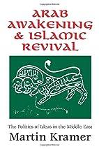 Arab Awakening and Islamic Revival: The…