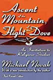 Novak, Michael: Ascent of the Mountain, Flight of the Dove: An Invitation to Religious Studies (Revised Edition)