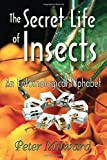 Milward, Peter: The Secret Life of Insects: An Entomological Alphabet