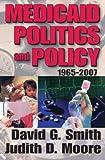 Smith, David G.: Medicaid Politics and Policy