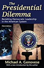 The Presidential Dilemma: Leadership in the…