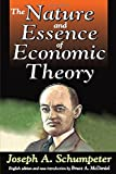 Schumpeter, Joseph A.: The Nature and Essence of Economic Theory