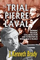 The Trial of Pierre Laval: Defining Treason,…