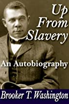 Up from Slavery: An Autobiography by Booker…