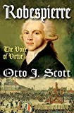Scott, Otto J.: Robespierre: The Voice of Virtue