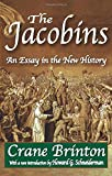 Brinton, Crane: The Jacobins: An Essay in the New History