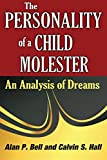 Bell, Alan  P.: The Personality of a Child Molester: An Analysis of Dreams