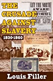 Filler, Louis: The Crusade against Slavery: 1830-1860