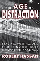The Age of Distraction: Reading, Writing,…