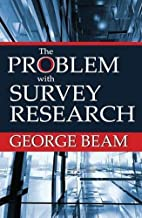 The Problem with Survey Research by George…