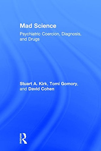 mad-science-psychiatric-coercion-diagnosis-and-drugs