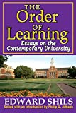 Shils, Edward: The Order of Learning: Essays on the Contemporary University