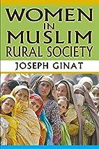 Women in Muslim Rural Society by Joseph…