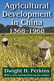 Agricultural Development in China: 1368-1968…