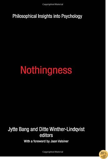 TNothingness: Philosophical Insights into Psychology (History and Theory of Psychology)