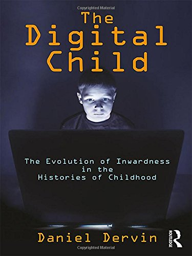 the-digital-child-the-evolution-of-inwardness-in-the-histories-of-childhood