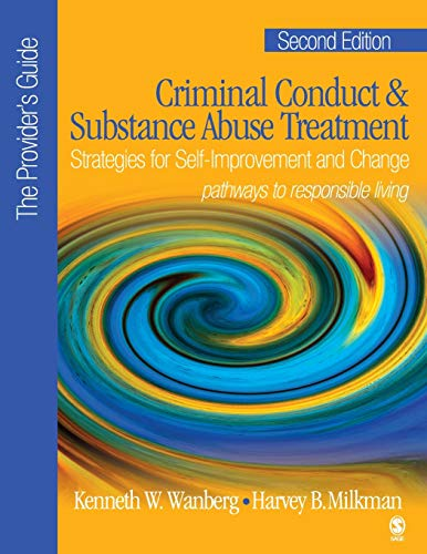 criminal-conduct-and-substance-abuse-treatment-the-providers-guide-strategies-for-self-improvement-and-change-pathways-to-responsible-living