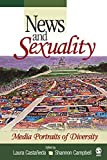 Campbell, Shannon: News And Sexuality: Media Portraits of Diversity