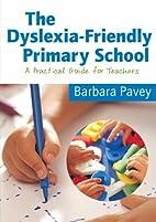 The dyslexia-friendly primary school. A…