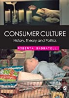 Consumer Culture: History, Theory and…