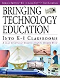 Britton, Edward: Bringing Technology Education Into K-8 Classrooms: A Guide To Curricular Resources About The Designed World