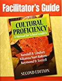 Lindsey, Randall B.: Facilitator's Guide Cultural Proficiency: A Manual for School Leaders