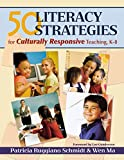 Patricia Ruggiano Schmidt: 50 Literacy Strategies for Culturally Responsive Teaching, K-8