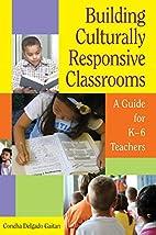 Building Culturally Responsive Classrooms: A…