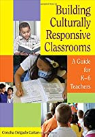 Building Culturally Responsive Classrooms: A…