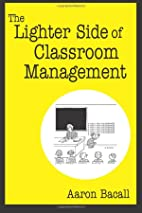 The Lighter Side of Classroom Management by…