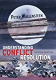 Wallensteen, Peter: Understanding Conflict Resolution: War, Peace and the Global System