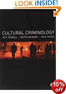 Cultural Criminology: An Invitation