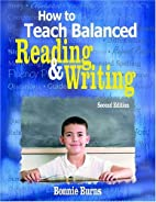 How to Teach Balanced Reading and Writing by…