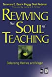 Deal, Terrence E.: Reviving the Soul of Teaching: Balancing Metrics and Magic