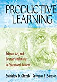Glazek, Stanislaw D.: Productive Learning: Science, Art, and Einstein's Relativity in Educational Reform