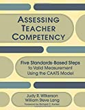 Wilkerson, Judy R.: Assessing Teacher Competency: Five Standards-based Steps to Valid Measurements Using the CAATS Model