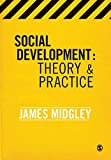 Midgley, James: Social Development: Theory and Practice