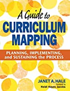 A Guide to Curriculum Mapping: Planning,…