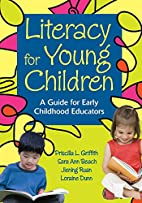 Literacy for Young Children: A Guide for…