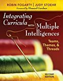 Fogarty, Robin J.: Integrating Curricula With Multiple Intelligences: Teams, Themes, and Threads