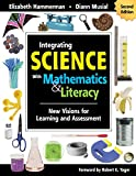 Hammerman, Elizabeth: Integrating Science With Mathematics & Literacy: New Visions for Learning and Assessment