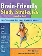 Brain-Friendly Study Strategies, Grades 2-8:…