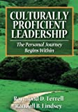 Terrell, Raymond D. (Dewey): Culturally Proficient Leadership: The Personal Journey Begins Within