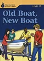 Old Boat, New Boat by Rob Waring
