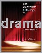 The Wadsworth Anthology of Drama, Brief…