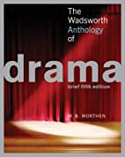 The Wadsworth Anthology of Drama, Brief…