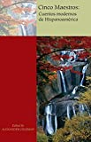 Coleman, Alexander: Cinco Maestros: Cuentos Modernos De Hispanoamerica, Custom (Spanish Edition)
