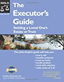 Randolph, Mary: The Executor's Guide: Settling a Loved One's Estate or Trust