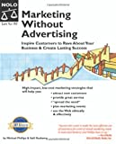 Phillips, Michael: Marketing Without Advertising: Inspire Customers To Rave About Your Business & Create Lasting Success